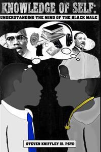 Knowledge of Self: Understanding the Mind of the Black Male