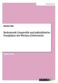 Bedeutende Lossprofile Und Palaolithische Fundplatze Der Wachau (Osterreich)