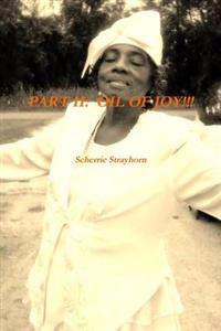 Part II: Oil of Joy