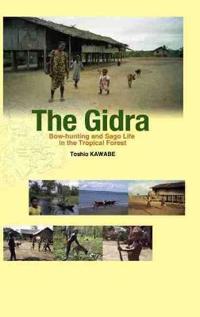 The Gidra: Bow-Hunting and Sago Life in the Tropical Forest