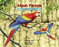 About Parrots: A Guide for Children