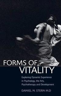 Forms of vitality - exploring dynamic experience in psychology, the arts, p