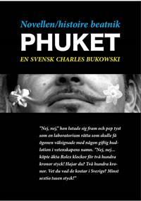 Novellen/histoire beatnik - Phuket - En svensk Charles Bukowski