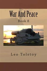 War and Peace: Book 8