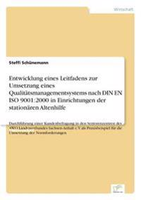 Entwicklung Eines Leitfadens Zur Umsetzung Eines Qualitatsmanagementsystems Nach Din En ISO 9001