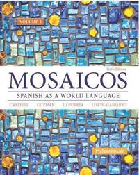 Mosaicos, Volume 1 with Mylab Spanish with Pearson Etext -- Access Card Package ( One-Semester Access)