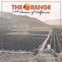 The Orange And The Dream Of California