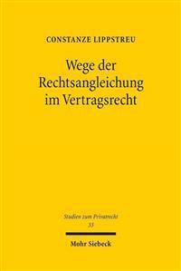 Wege Der Rechtsangleichung Im Vertragsrecht: Vollharmonisierung, Mindestharmonisierung, Optionales Instrument
