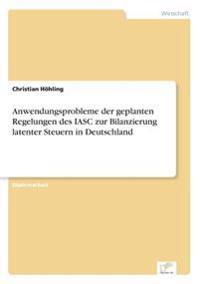 Anwendungsprobleme Der Geplanten Regelungen Des Iasc Zur Bilanzierung Latenter Steuern in Deutschland