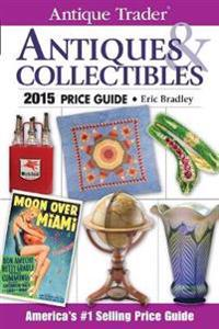 Antique Trader Antiques & Collectibles Price Guide 2015
