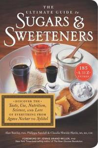 The Ultimate Guide to Sugars & Sweeteners