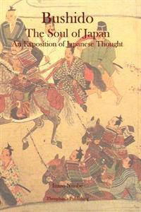 Bushido: The Soul of Japan an Exposition of Japanese Thought