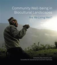 Community Well-Being in Biocultural Landscapes: Are We Living Well?