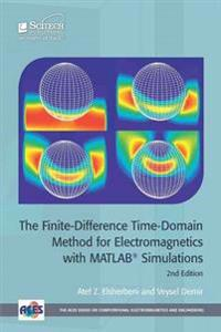 The Finite-Difference Time-Domain Method for Electromagnetics with Matlabâ(r) Simulations