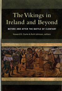 The Vikings in Ireland and Beyond: Before and After the Battle of Clontarf
