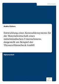 Entwicklung Eines Kennzahlensystems Fur Die Materialwirtschaft Eines Mittelstandischen Unternehmens, Dargestellt Am Beispiel Der Thyssen-Hunnebeck Gmbh