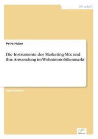 Die Instrumente Des Marketing-Mix Und Ihre Anwendung Im Wohnimmobilienmarkt