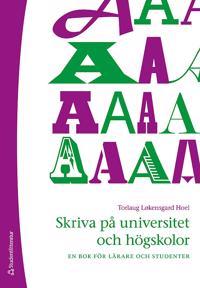 Skriva på universitet och högskolor : en bok för lärare och studenter
