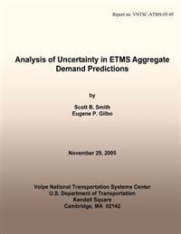 Analysis of Uncertainty in Etms Aggregate Demand Predictions