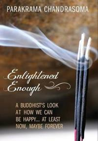 Enlightened Enough