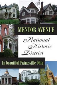 Mentor Avenue National Historic District: In Beautiful Painesville Ohio