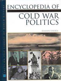 Encyclopedia of Cold War Politics