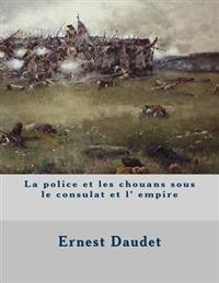 La Police Et Les Chouans Sous Le Consulat Et L' Empire