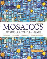 Mosaicos, Volume 2 with Student Access Code (One-Semester Access): Spanish as a World Language