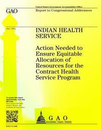 Indian Health Service: Action Needed to Ensure Equitable Allocation of Resources for the Contract Health Service Program