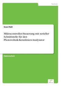 Mikrocontroller-Steuerung Mit Serieller Schnittstelle Fur Den Photovoltaik-Kennlinien-Analysator