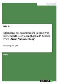 """Idealismus vs. Realismus Am Beispiel Von Eichendorff """"Der Jager Abschied"""" & Erich Fried """"Neue Naturdichtung"""""""