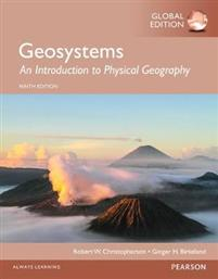 Geosystems: An Introduction to Physical Geography, Global Edition