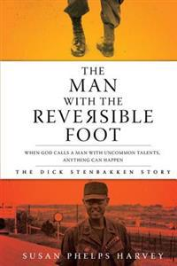 The Man with the Reversible Foot: The Dick Stenbakken Story