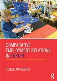 Comparative Employment Relations in Europe