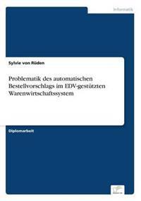 Problematik Des Automatischen Bestellvorschlags Im Edv-Gestutzten Warenwirtschaftssystem