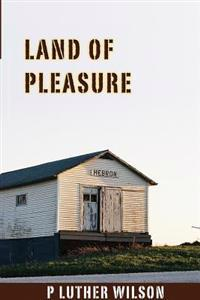 Land of Pleasure - P. Luther Wilson