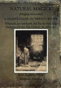 Natural Magick: Magiae Naturalis: A Neapolitane: In Twenty Books