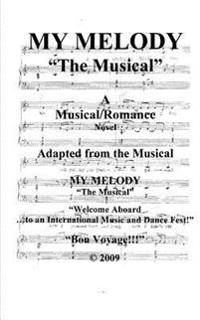 "My Melody - ""The Musical"": ""Welcome Aboard! to an International Music & Dance Fest!"" Bon-Voyage!!!"""