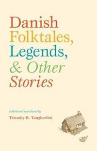 Danish Folktales, Legends, Other Stories