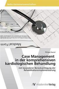 Case Management in Der Komprehensiven Kardiologischen Behandlung