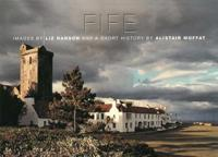 Fife: Images by Liz Hanson and a Short History by Alistair Moffat