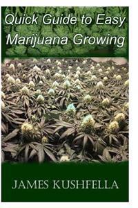 Quick Easy Guide to Marijuana Growing