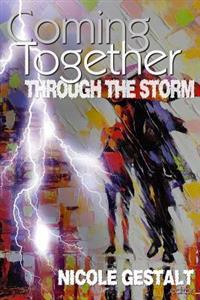 Coming Together: Through the Storm