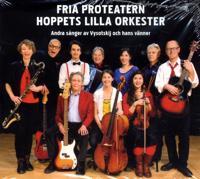 Hoppets lilla orkester : andra sånger av Vysotskij och hans vänner