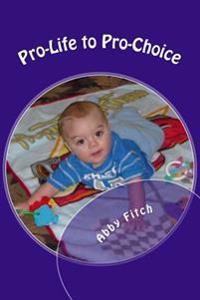 Pro-Life to Pro-Choice