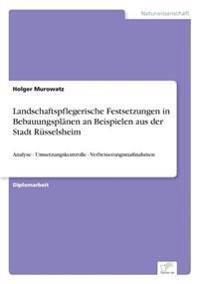Landschaftspflegerische Festsetzungen in Bebauungsplanen an Beispielen Aus Der Stadt Russelsheim