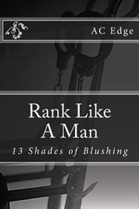 Rank Like a Man: 13 Shades of Blushing