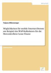 Moglichkeiten Fur Mobile Internet-Dienste Am Beispiel Des WAP-Kalkulators Fur Die Mercedes-Benz Lease Finanz