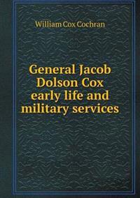 General Jacob Dolson Cox Early Life and Military Services