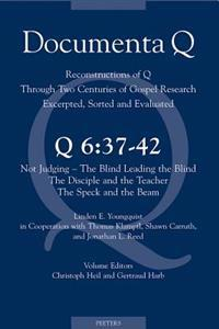 Q 6:37-42: Not Judging - The Blind Leading the Blind - The Disciple and the Teacher - The Speck and the Beam